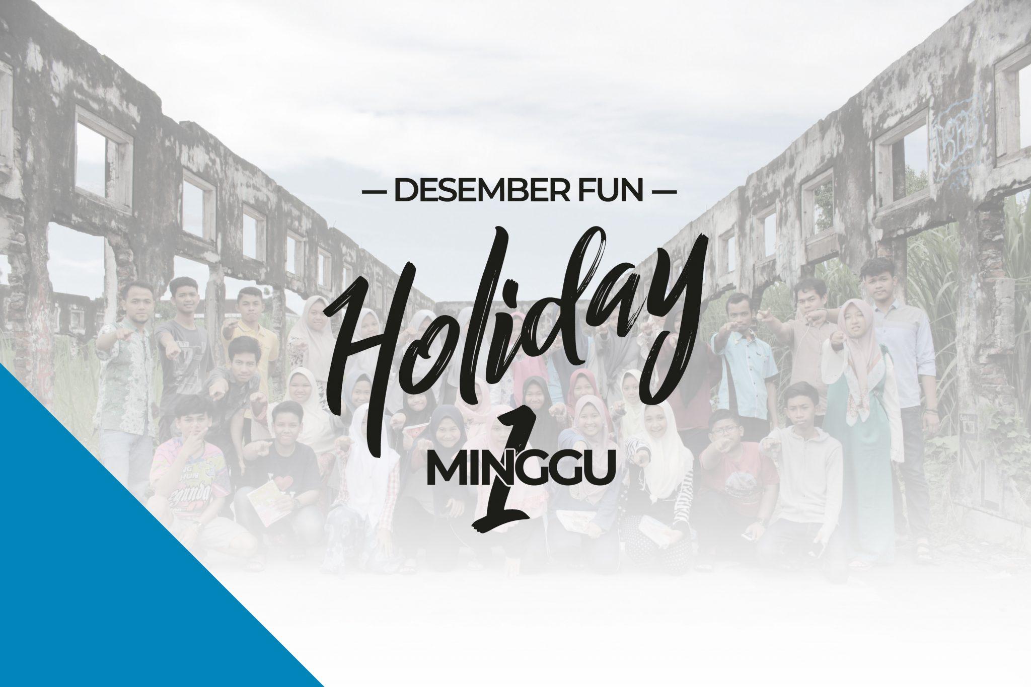 Desember Fun Holiday 1 Minggu